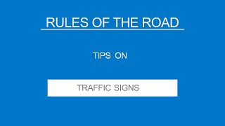 4 -TRAFFIC SIGNS - Rules of the Road - (Useful Tips)