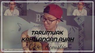 TARUMUAK KAHILANGAN AYAH (Cover By Rofi Muliawan)