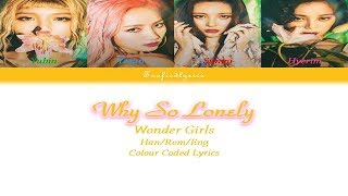 Wonder Girls(원더걸스) - Why So Lonely Colour Coded Lyrics (Han/Rom/Eng) by Taefiedlyrics