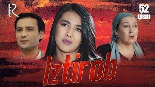Iztirob (o'zbek serial) | Изтироб (узбек сериал) 52-qism