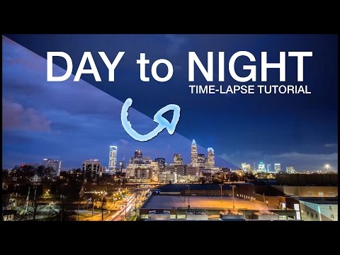Day to Night Time-lapse Tutorial: The
