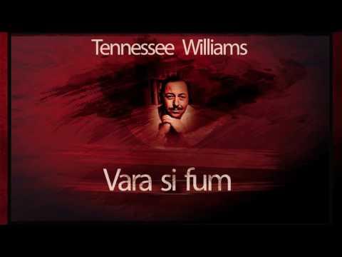 Vara si fum - Tennessee Williams