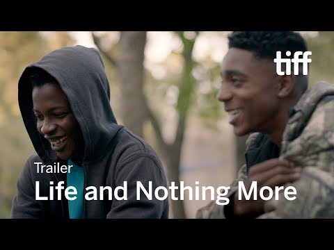 LIFE AND NOTHING MORE   TIFF 2017