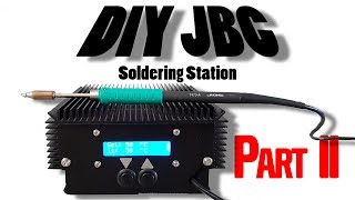 Part II: Powerful DIY JBC Soldering station finished