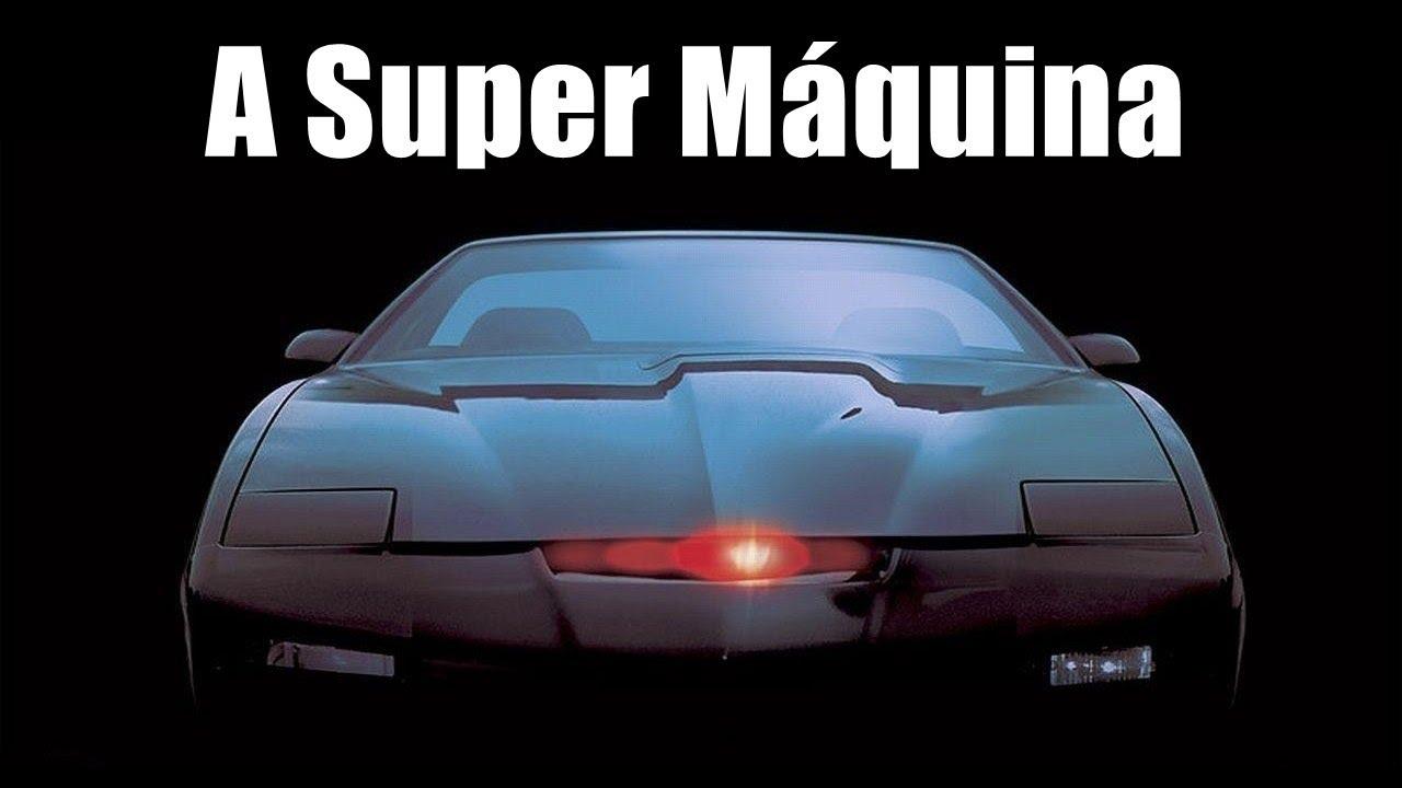 K I T T O Carrao Da Serie A Super Maquina Knight Rider Youtube