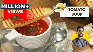 Restaurant Style Tomato soup | टमाटर का सूप | Easy Tomato Soup | Chef Ranveer Brar