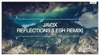 Jav3x   Reflections Lesh Remix PMW037720P
