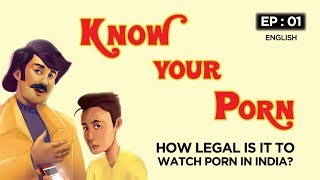 How legal is it to watch porn in India | Know Your Porn | MA Films | English Video