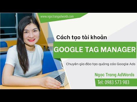 Cách tạo tài khoản Google Tag Manager - ngoctrangadwords.com
