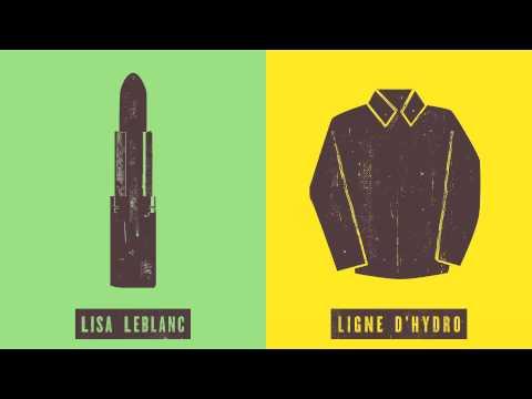 Lisa LeBlanc - Lignes d'Hydro