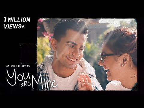 YOU ARE MINE | Anirudh Sharma ft.Mrunal Panchal