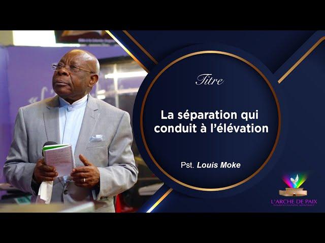 La séparation qui conduit à l'élévation - Past Louis MOKE - Dimanche 10 Oct. 2021
