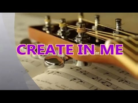 CREATE IN ME - Christian Worship Song with Chords