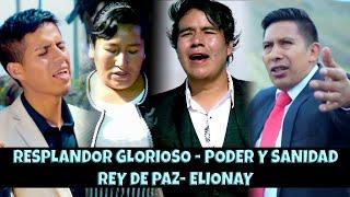 MINISTERIOS PODER Y SANIDAD / RESPLANDOR GLORIOSO/ ELIONAY / REY DE PAZ