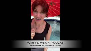 FAITH VS. WEIGHT PODCAST RELEASE
