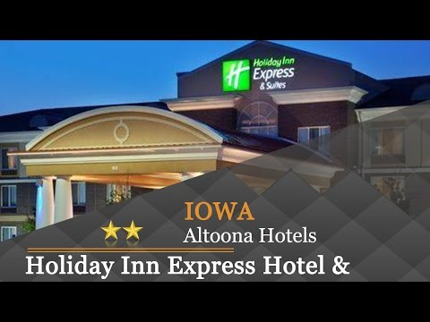 Holiday Inn Express Hotel & Suites Altoona-Des Moines - Altoona Hotels, Iowa