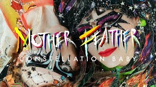 """Mother Feather """"Constellation Baby"""" (FULL ALBUM)"""