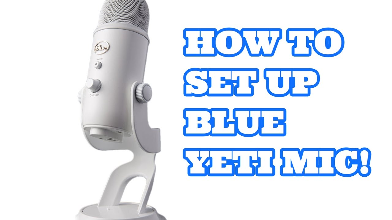 how to setup blue yeti mic on windows 10