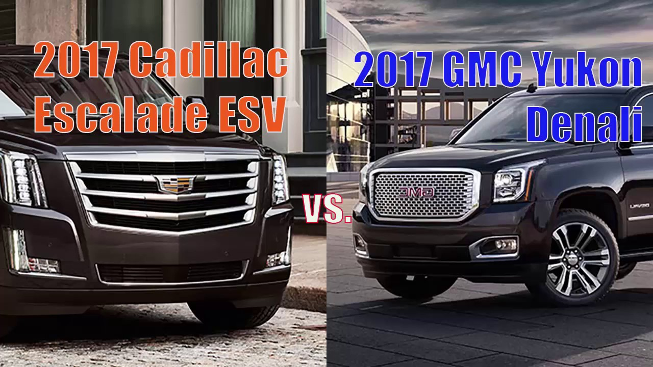 2017 cadillac escalade esv vs 2017 gmc yukon denali xl. Black Bedroom Furniture Sets. Home Design Ideas