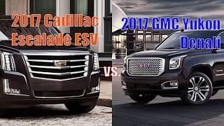 2017 Cadillac Escalade ESV vs 2017 GMC Yukon Denali XL technical comparision