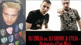 DJ ZMIJA vs  DJ SHONE & CVIJA  - Diskoteka (Club Mix)