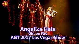 Angelica Hale Girl on Fire AGT 2017 Las Vegas Show (HQ audio) Planet Hollywood Nov 2017