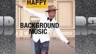 Pharrell - Happy - Background Music