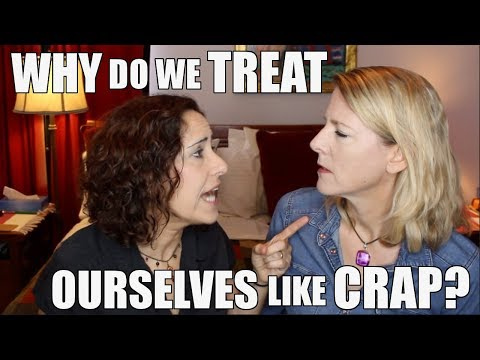 Why Do We Treat Ourselves Like Crap? : Lacie And Robin