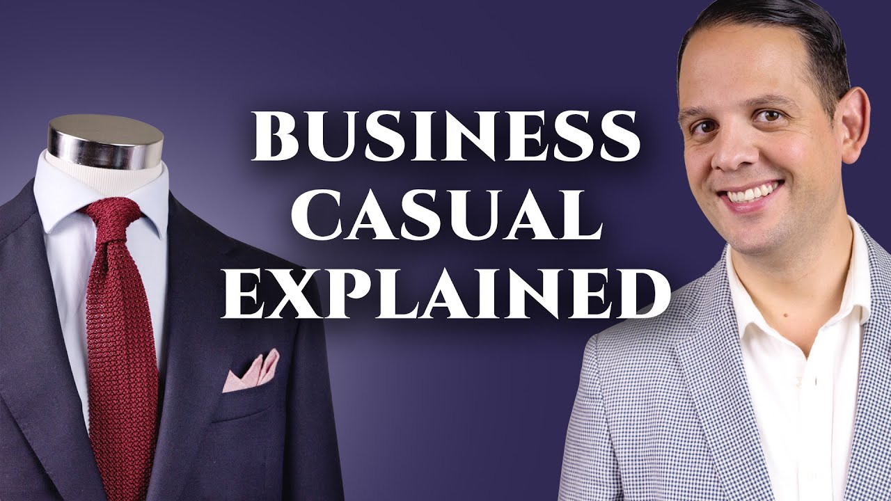 business casual attire for men dress code explained with lookbook outfits youtube - What Is Business Casual Attire Business Casual Dress Code