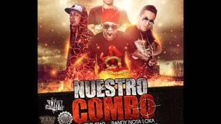 Randy Nota Loka Ft Arcangel & De La Ghetto & Guelo Star - Nuestro Combo (Original)