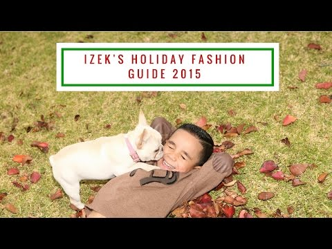 Izek's Holiday Fashion Guide 2015 | Dulce Candy
