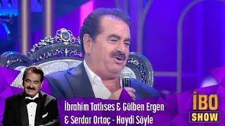 İbrahim Tatlıses & Gülben Ergen & Serdar Ortaç - Haydi Söyle