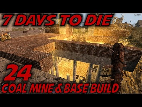 7 Days to Die | EP 24 | Coal Mine & Base Build | Let's Play 7 Days to Die Gameplay | Alpha 15 (S15)