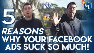5 Reasons Why Your FB Ad Performance Sucks At First