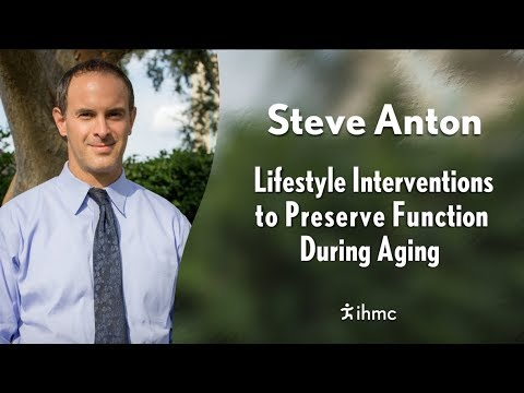 Steve Anton - Lifestyle Interventions to Preserve Function During Aging