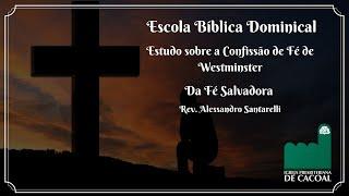 EBD - CFW - CAPÍTULO XIV - Da Fé Salvadora