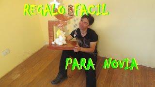 Regalo Para  Novia - Paso A Paso FACIL - Luis Lovon