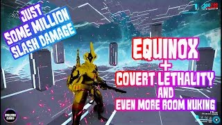Warframe - Equinox + Covert Lethality and more Room Nuking