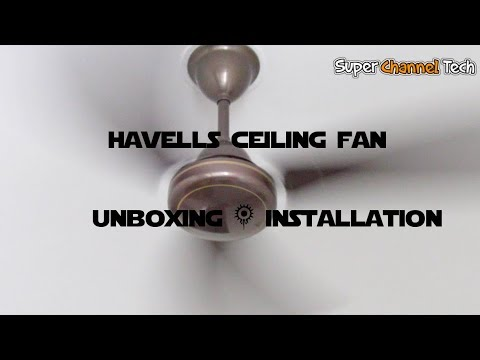 Havells ceiling fan unboxing and installation
