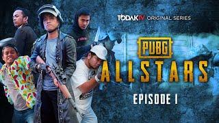 PUBG ALLSTARS | Episode 1 | Todak TV