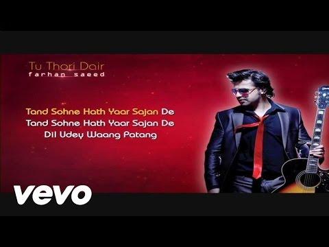 Farhan Saeed - Tu Thodi Dair