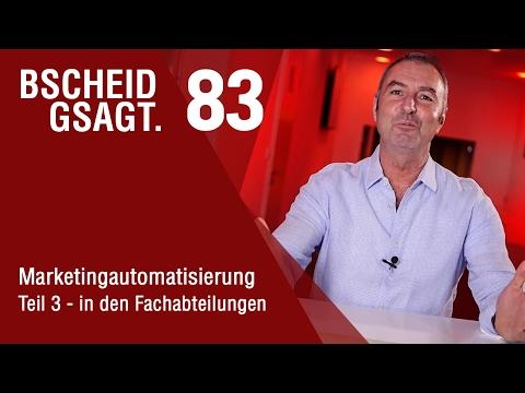Bscheid gsagt - Folge 83: Marketingautomatisierung Teil3