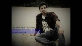 Tose Naina Jabse Mile | Mickey Virus | Arijit Singh | Karaoke Cover | Vikrant Deshmukh