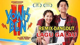Lagu galau - ost yowin ben 2 | dangdut-remix