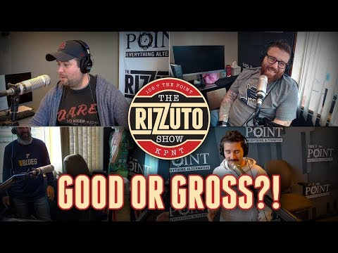 The guys play Good Or Gross on Friday, April 12, 2019 [Rizzuto Show]