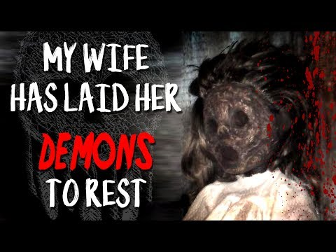 """My Wife has Laid Her Demons to Rest"" 