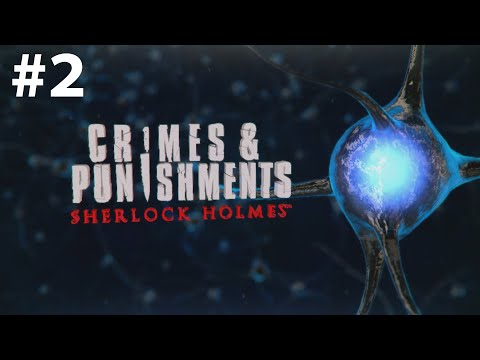 SHERLOCK HOLMES CRIMES AND PUNISHMENTS Gameplay Walkthrough Part 2 (NO COMMENTARY) |