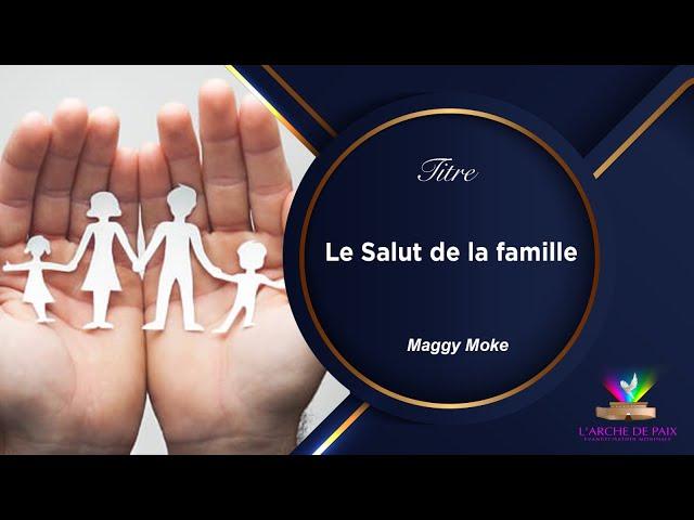 Le Salut De La Famille - Maggy Moke - Dimanche 13 Juin 2021