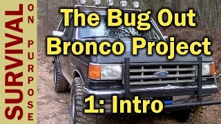 The Bug Out Bronco Project Intro - Bug Out Vehicle Setup