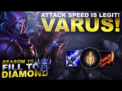 ATTACK SPEED VARUS IS STILL REALLY GOOD! - Fill to Diamond S10 | League of Legends